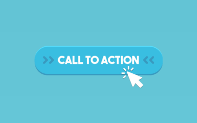 Calls to Action, CTAs, & Why You Need Them
