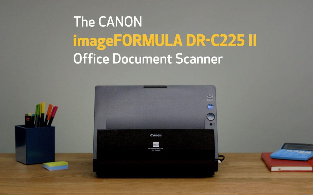 The DR-C225 II is Canon's Best Compact Desktop Scanner